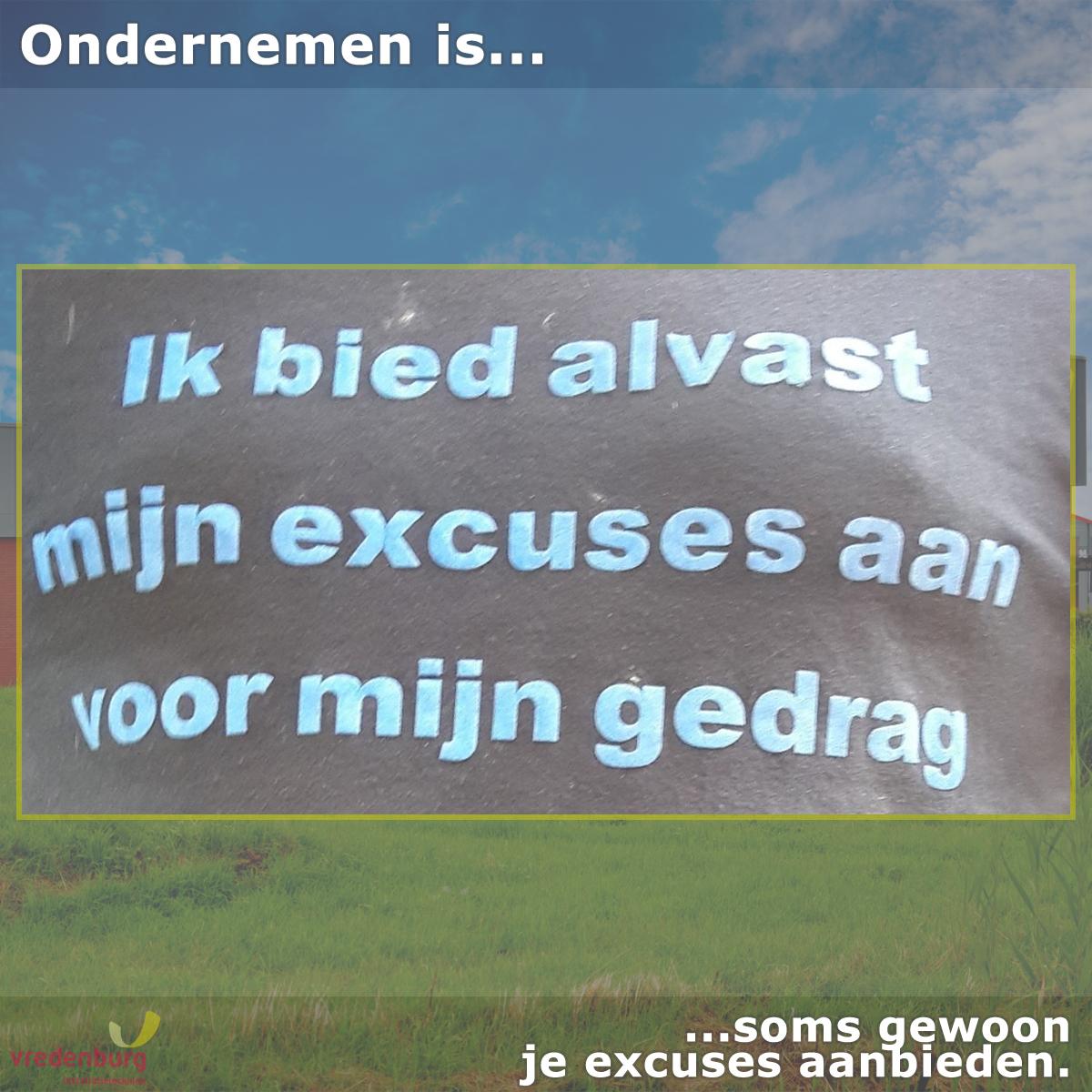 Ondernemen is.. excuses aanbieden